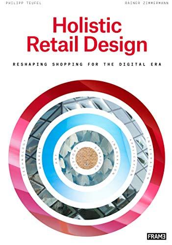 Holistic Retail Design: Reshaping Shopping for the Digital Era