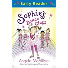Early Reader: Sophie's Dance Class (English Edition)