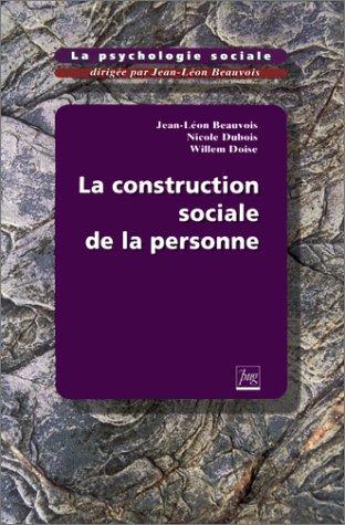 La psychologie sociale Tome 4 : La construction sociale de la personne