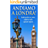 Andiamo a Londra!: Guida pratica su come stabilirsi nella capitale inglese