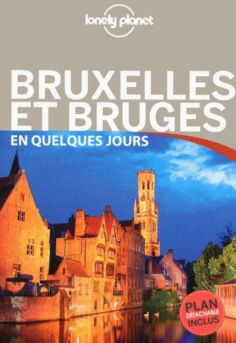 Bruxelles et Bruges en quelques jours par Lonely Planet