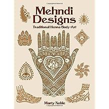 Mehndi Designs: Traditional Henna Body Art (Dover Pictorial Archives) (Dover Pictorial Archive Series)