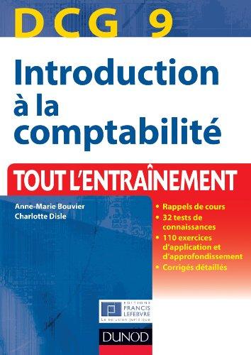 DCG 9 - Introduction à la comptabilité - 3e édition : Tout l'entraînement (DCG 9 - Introduction à la comptabilité - DCG 9 t. 1)