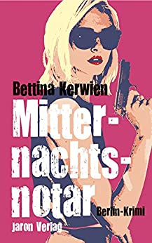 Mitternachtsnotar: Berlin-Krimi (German Edition) by [Kerwien, Bettina]