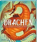 Drachen: Eine faszinierende Reise durch die Welt der fantastischen Wesen -