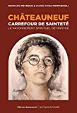 Châteauneuf, Carrefour de sainteté: Le rayonnement spirituel de Marthe (French Edition)