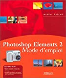 Photoshop Elements 2 : Mode d'emploi, avec CD-ROM