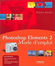 Photoshop Elements 2 : Mode d'emploi, avec CD-ROM