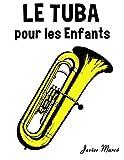Le Tuba pour les enfants: Chants de Noël, Musique Classique, Comptines, Chansons Folklorique et Traditionnelle!