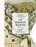 La maison Worth - Naissance de la haute couture, 1858-1954...
