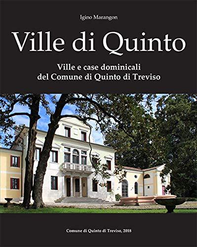 Ville e case dominicali del Comune di Quinto di Treviso. Ediz. illustrata por Igino Marangon