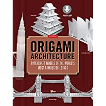 Origami Architecture (144 pages): Papercraft Models of the World's Most Famous Buildings [Downloadable Material Included]]