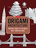 Image de Origami Architecture: Papercraft Models of the World's Most Famous Buildings [Do