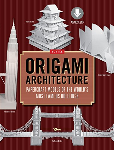 Origami Architecture (144 pages): Papercraft Models of the World's Most Famous Buildings: Origami Book with 16 Projects & Downloadable Video Instructions (English Edition) por Yee