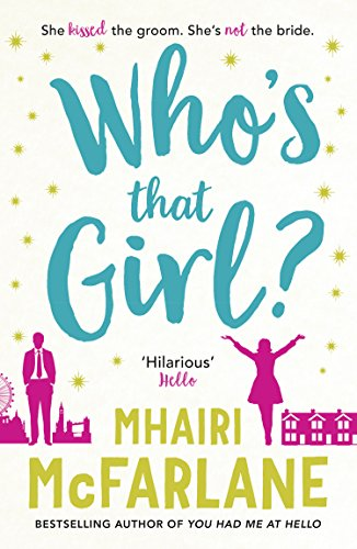 Who's That Girl?: A laugh-out-loud sparky romcom! (English Edition)