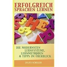Erfolgreich Sprachen lernen: Die modernsten Lernsysteme, -methoden & Tipps im Überblick (Sprachen lernen, Sprachkurs und Vokabeltrainer)