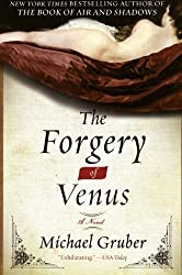 The Forgery of Venus: A Novel by Michael Gruber (2009-03-10)