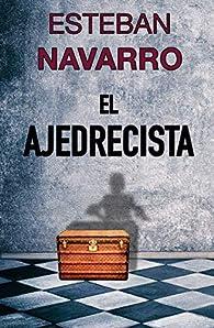 EL AJEDRECISTA par Esteban Navarro