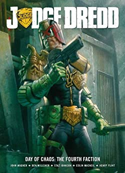 Judge Dredd Day Of Chaos: The Fourth Faction by [Wagner, John]