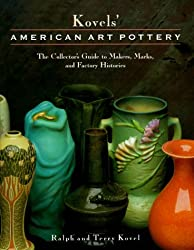 Kovel's American Art Pottery: The Collector's Guide to Makers, Marks, and Factory Histories