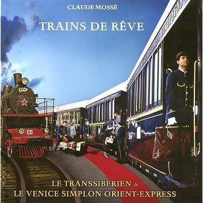 Trains de rêve : Le Transibérien et le Venice Simplon Orient-Express (1DVD)