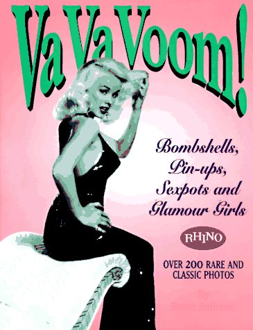 Va Va Voom!: Bombshells, Pin-Ups, Sexpots and Glamour Girls (Bombshell Pin)