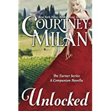 Unlocked (The Turner Brothers) by Courtney Milan (2013-09-10)
