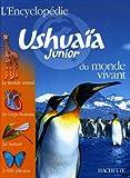 Image de L'Encyclopédie Ushuaïa Junior du monde vivant