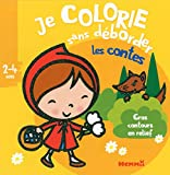 Je colorie sans déborder (2-4 ans) - Les contes (Chaperon fond jaune) T16A