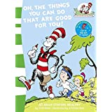 Oh, The Things You Can Do That Are Good For You!: Book 5 (The Cat in the Hat's Learning Library)