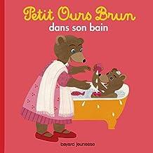 Petit Ours Brun: Petit Ours Brun Dans Son Bain