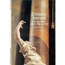 L'Illusion baroque : L'architecture entre 1600 et 1750