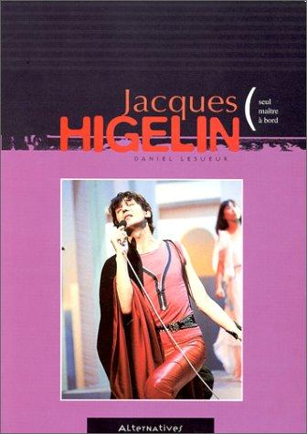 Jacques Higelin, seul matre  bord