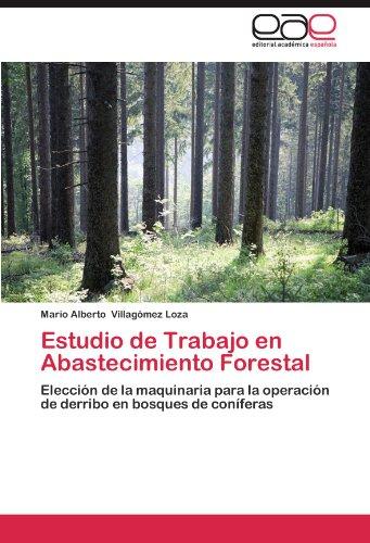 Estudio de Trabajo En Abastecimiento Forestal por Mario Alberto Villag Mez Loza