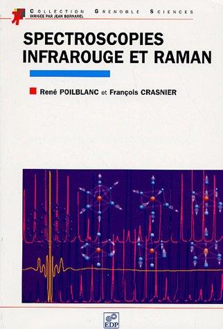 Spectroscopies infrarouge et Raman par René Poilblanc, François Crasnier