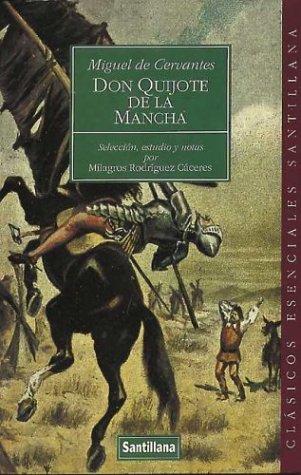 Don Quijote de la Mancha (Clasicos Esenciales Santillana)