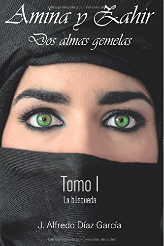 Amina y Zahir, DOS Almas Gemelas: La Busqueda: Volume 1