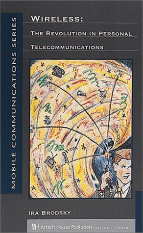 Wireless: The Revolution in Personal Telecommunications (Mobile Communications Library)