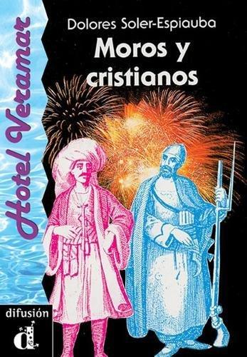 Venga a Leer - Level 2: Moros y Cristianos por Dolores Soler-Espiauba