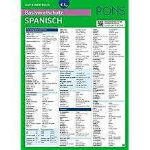 PONS Basiswortschatz auf einen Blick Spanisch: Kompakte Übersicht, ca. 1.000 Wörter nach Themen sortiert (PONS Auf einen Blick)