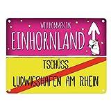 Willkommen im Einhornland - Tschüss Ludwigshafen am Rhein Einhorn Metallschild