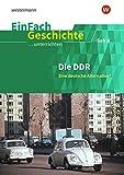 EinFach Geschichte ...unterrichten: Die DDR: Eine deutsche Alternative? Sekundarstufe II