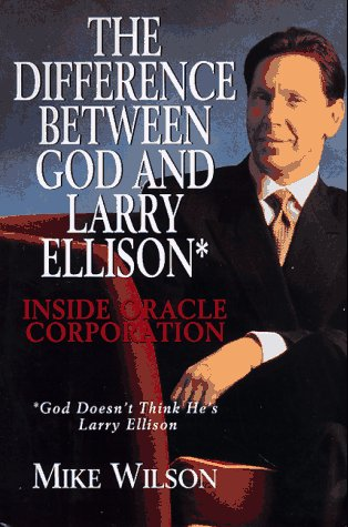 The Difference Between God and Larry Ellison por Mike Wilson