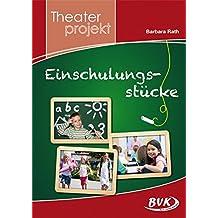 Theaterprojekt Einschulungsstücke