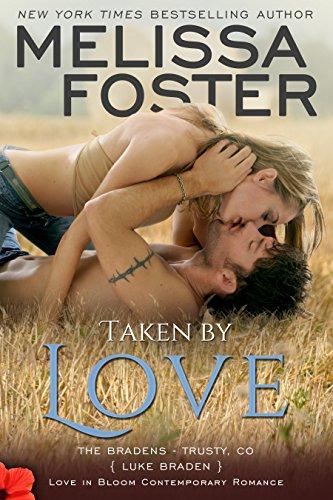 Taken by Love (Bradens at Trusty #1) (Love in Bloom: The Bradens Book 7) (English Edition) von [Foster, Melissa]
