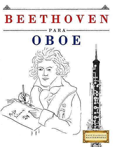 Beethoven para Oboe: 10 Piezas Fáciles para Oboe Libro para Principiantes