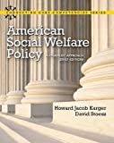 American Social Welfare Policy: A Pluralist Approach, Brief Edition Plus MySearchLab with eText -- Access Card Package (Connecting Core Competencies) by Howard Jacob Karger (2012-05-07)