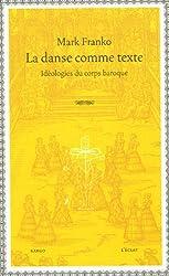 La danse comme texte : Idéologies du corps baroque