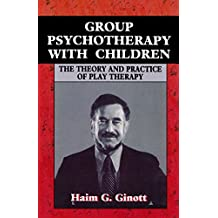 Group Psychotherapy With Children: Theory and Practice of Play-therapy (Master Work) by Haim G. Ginott (7-Jul-1977) Paperback