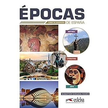 Epocas de Espana - Curso de civilizacion: Libro del alumno (A partir del n